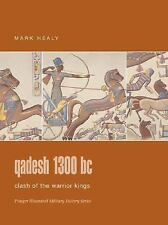 Qadesh 1300 BC: Clash of the Warrior Kings Praeger Illustrated Military History
