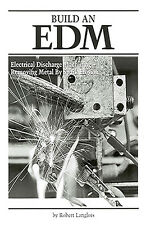 Build an EDM by Robert P. Langlois - Electrical Discharge Machining
