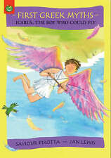 Saviour Pirotta Icarus, the Boy Who Could Fly (First Greek Myths) Very Good Book