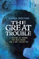 The Great Trouble: A Mystery of London, the Blue Death, and a Boy Call-ExLibrary