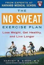 The No Sweat Exercise Plan (A Harvard Medical School Book) Simon, Harvey Hardco