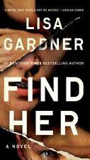 Find Her by Lisa Gardner (2016, Hardcover)