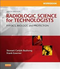 Workbook for Radiologic Science for Technologists : Physics, Biology, and...