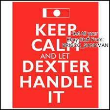 "Fridge Fun Refrigerator Magnet DEXTER ""Keep Calm and Let Dexter Handle It"""