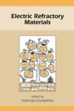 Electric Refractory Materials by Y. Kumashiro (2000, Hardcover)
