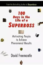 100 Days in the Life of Superboss Motivating People 2 Achieve Phenomenal Results