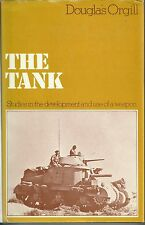 The Tank: Studies in the Development and Use of a Weapon by Douglas Orgill