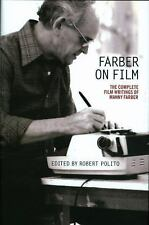 Farber on Film - The Complete Film Writings of Manny Faber : A Special...