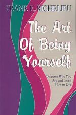 The Art of Being Yourself: Discover Who You Are and Learn How to Live, Richelieu