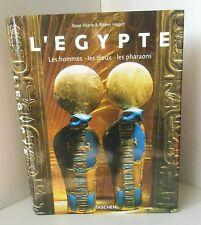 L'Egypte.Les hommes.Les Dieux. Les pharaons.Rose-Marie & Rainer HAGEN.Taschen