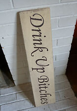 DRINK UP BITCHES Funny Wine Bar Beer Pub Tavern Restaurant Home Decor Sign NEW
