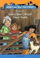 Abby and Tess Pet-Sitters: Goats Don't Brush Their Teeth by Trina Wiebe...