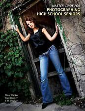 NEW Master Guide for Photographing High School Seniors by Dave Wacker Paperback