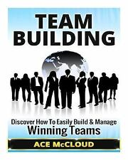 Team Building, Team Leadership, Teams: Team Building: Discover How to Easily...