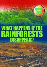 What Happens If the Rain Forests Disappear? (Unstable Earth)