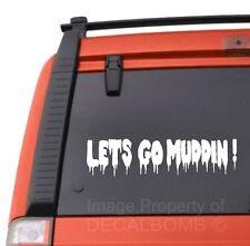 """LETS GO MUDDIN! dripping decal sticker atv rzr race diesel 12"""" x 3"""""""