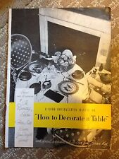 How To Decorate A Table Good Housekeeping 1951 softcover manual