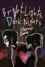 Bright Lights, Dark Nights by Stephen Emond (2015, Hardcover)