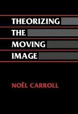 Cambridge Studies in Film: Theorizing the Moving Image by Noel Carroll (1996,...