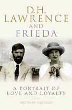 D. H. Lawrence and Frieda: A Portrait of Love and Loyalty, Michael Squires, Very