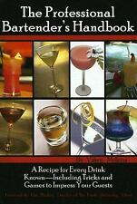 The Professional Bartender's Handbook : A Recipe for Every Drink Known -...