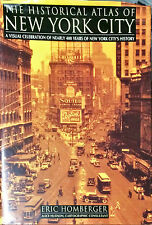 THE HISTORICAL ATLAS OF NEW YORK CITY - ERIC HOMBERGER - 1994