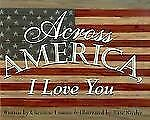 Across America, I Love You by Christine Loomis (2000, Paperback) Scholastic