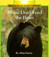 Please Don't Feed the Bears by Allan Fowler (1992, Paperback)