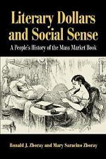 Literary Dollars and Social Sense: A People's History of the Mass Mark-ExLibrary