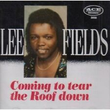 Lee Fields - Coming to Tear the Roof Down - New CD