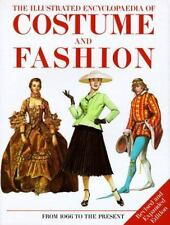 The Illustrated Encyclopedia Of Costume And Fashion: From 1066 To...  (ExLib)