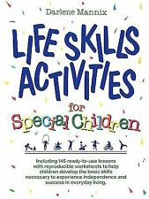 Life Skills Activities for Special Children by Darlene Mannix (1991,...
