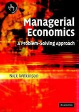 Managerial Economics: A Problem-Solving Approach by Wilkinson, Nick