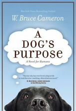 A Dog's Purpose: A Novel for Humans, Cameron, W. Bruce, Good Book