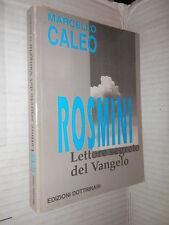 ROSMINI LETTORE SEGRETO DEL VANGELO Marcello Caleo Dottrinari 1995 religione di