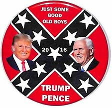 """""""Just Some Good Old Boys"""" Trump-Pence  2016 Dixie 2 1/2"""" Campaign Button"""