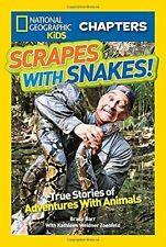 Scrapes with Snakes: True Stories of Adventures with Animals by Brady Barr...
