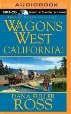 Wagons West: Wagons West California! 6 by Dana Fuller Ross (2015, MP3 CD,...