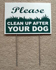 """PLEASE CLEAN UP AFTER YOUR DOG 8""""X12"""" Plastic Coroplast Sign with Stake NEW"""