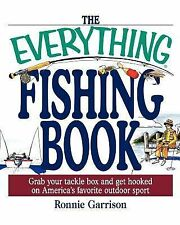 The Everything Fishing Book : Grab Your Tackle Box and Get Hooked on...