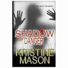 Shadow of Danger (Book One CORE Shadow Trilogy) by Kristine Mason (2013,...