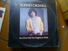 LP RODNEY CROWELLBUT WHAT WILL THE NEIGHBORS THINK ITALY 1980 + INNER SLEEVE EX+