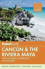 Fodor's Cancun & the Riviera Maya: with Cozumel & the Best of the Yucatan...