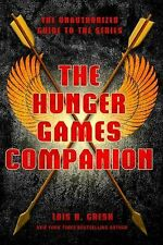 The Hunger Games Companion: The Unauthorized Guide to the Series, Gresh, Lois H