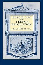Elections in the French Revolution : An Apprenticeship in Democracy,...