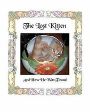 The Lost Kitten and How He Was Found by Donna L. Harris (2010, Paperback)