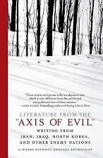 """Literature from the """"Axis of Evil"""": Writing from Iran, Iraq, North Korea, and Ot"""