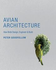 Avian Architecture: How Birds Design, Engineer, and Build-ExLibrary