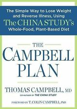 The Campbell Plan : The Simple Way to Lose Weight and Reverse Illness, Using...