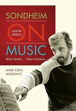NEW Sondheim on Music: Minor Details and Major Decisions by Mark Eden Horowitz H